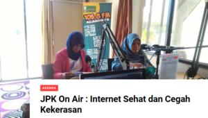 JPK On Air : Internet Sehat dan Cegah Kekerasan