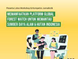 Global Forest Watch (GFW) Adakan Workshop Khusus Jurnalisme Data